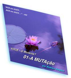 VOCE O Mutante 1 A MUTAcao site